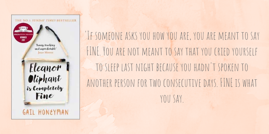 Eleanor Oliphant is Completely Fine – A Review